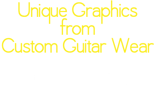 Unique Graphics from Custom Guitar Wear Customize with CGW Designs